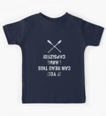 If you can read this, I have capsized! - Kajak, Paddeln Kids Tee