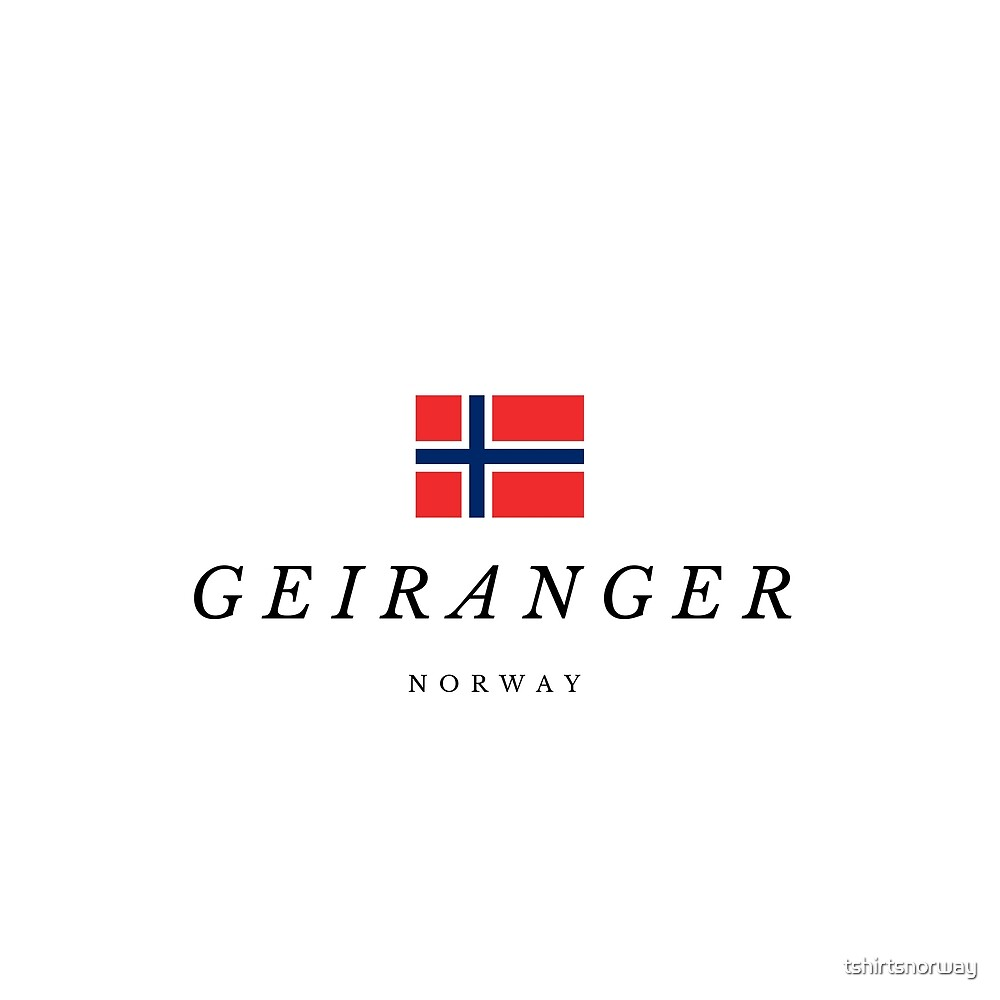 Geiranger in Norway by tshirtsnorway