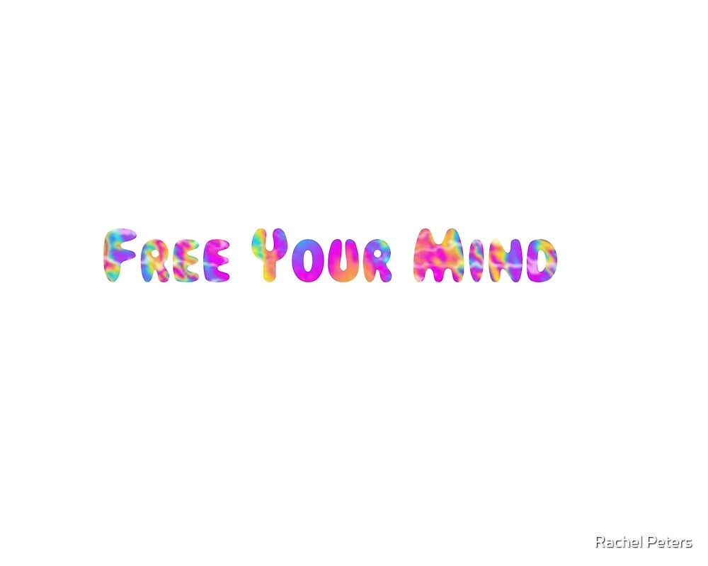 Free Your Mind by Rachel Peters
