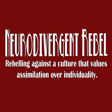 Neurodivergent Rebel - White Text by NeuroRebel