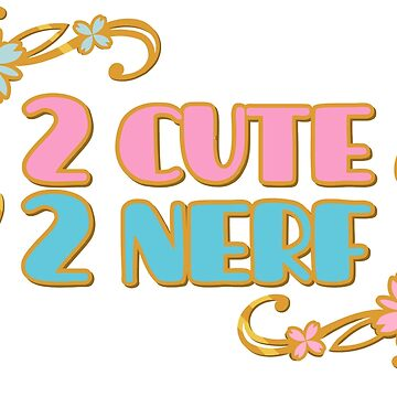 2 Cute 2 Nerf by colacatinthehat