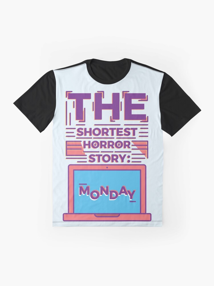 Alternate view of Monday is the Shortest Horror Story Graphic T-Shirt