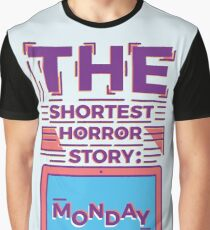 Monday is the Shortest Horror Story Graphic T-Shirt