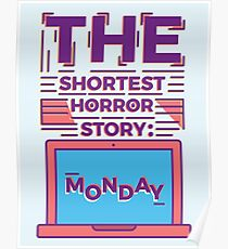 Monday is the Shortest Horror Story Poster