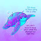 """""""It's okay to float along"""" Colorful Sea Turtle by thelatestkate"""