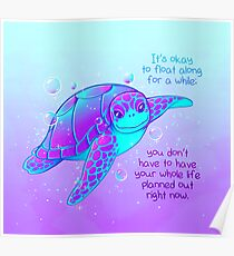 """""""It's okay to float along"""" Colorful Sea Turtle Poster"""