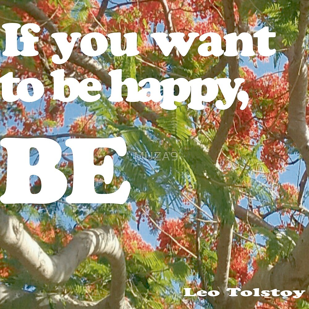 If you want to be happy,be by MUZA9