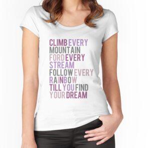 Climb Every Mountain T shirt