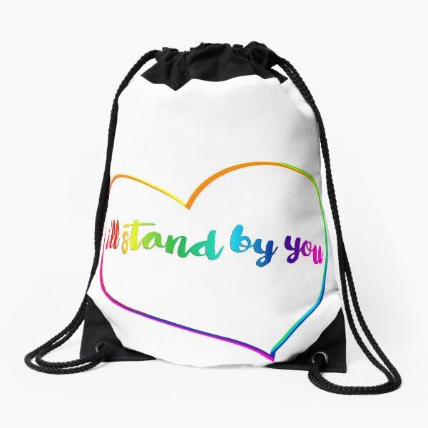 I'll Stand By You Drawstring Bag