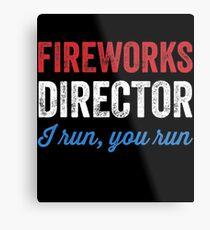 Fireworks director I run you run Metal Print