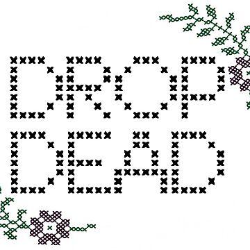 Drop Dead Cross Stitch by alltallshade