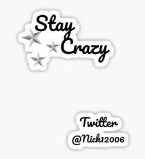Stay Crazy Merch Sticker