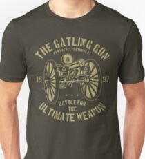 The Gatling Gun The Ultimate Weapon Unisex T-Shirt
