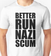Better Run, Nazi Scum Unisex T-Shirt