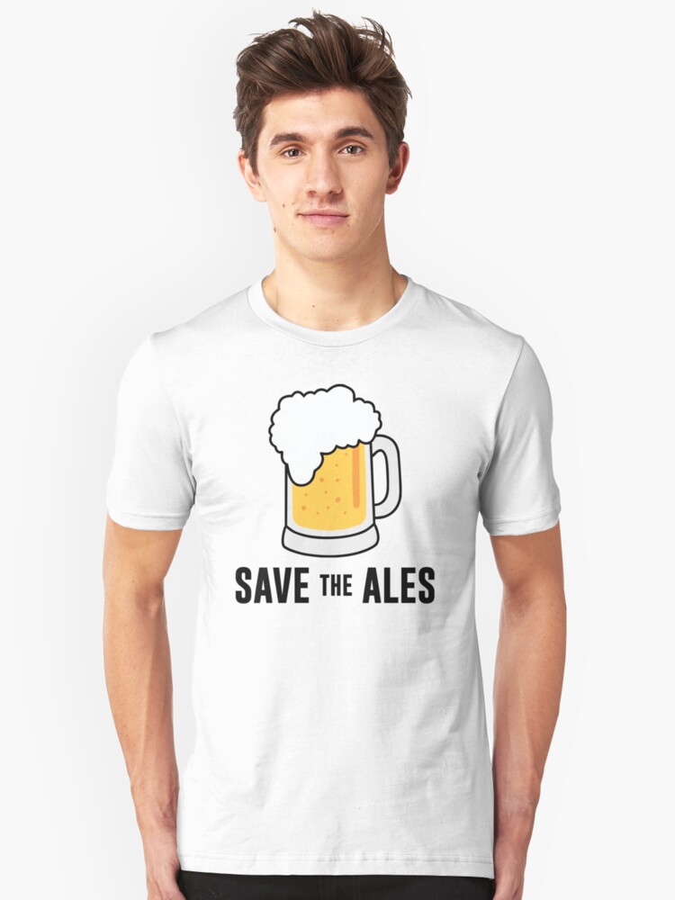 Save the Ales Unisex T-Shirt Front