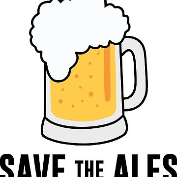 Save the Ales by azvinylworks