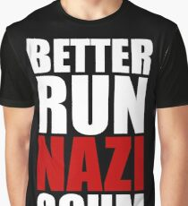 Better Run, Nazi Scum Graphic T-Shirt