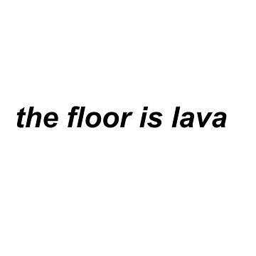 The Floor Is Lava by miramakesmovies