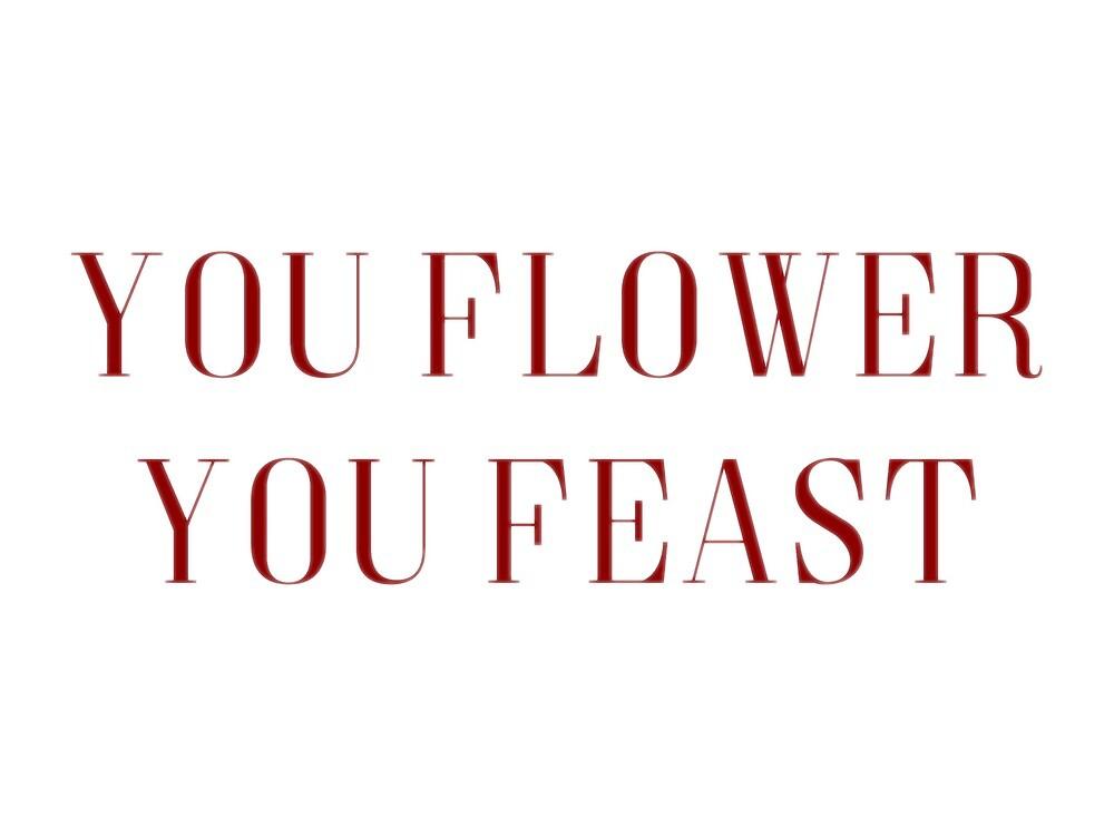 you flower you feast by flowerfeast