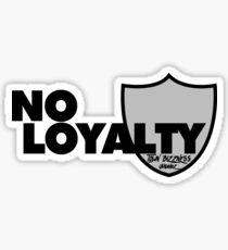 "@RunADZ_ ""No Loyalty"" Sticker"