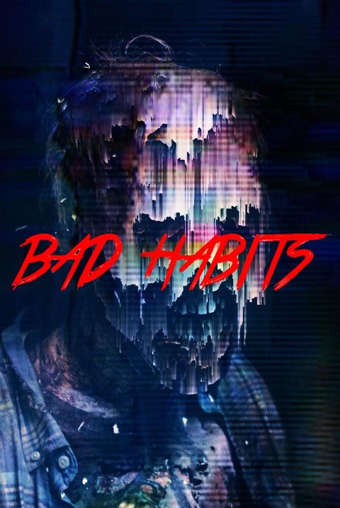 BAD HABITS by SavageCBass