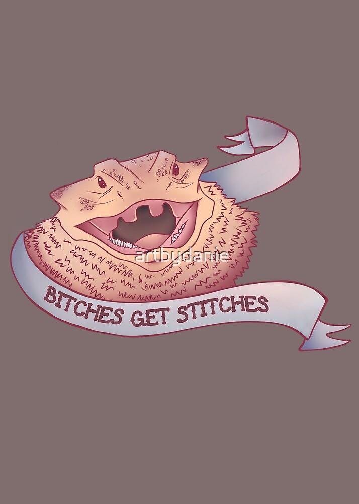 Bitches Get Stitches by artbydanie