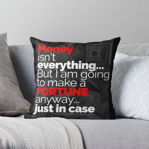 Money Isn't Everything... (Accessories) Throw Pillow