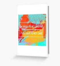 Carefree Greeting Card