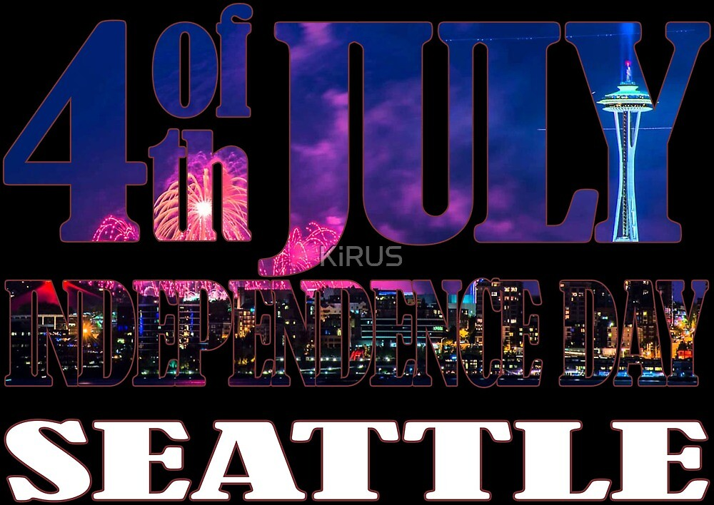 4th of July Independence Day. Seattle by KiRUS