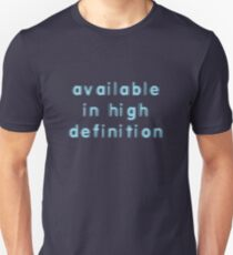High Definition Unisex T-Shirt