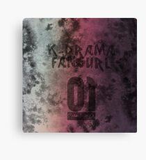 STAUNCHCORE CO. - K-Drama Fangurl 01 Possesive Pink Edition Canvas Print