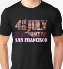 4th of July Independence Day. San Francisco Unisex T-Shirt