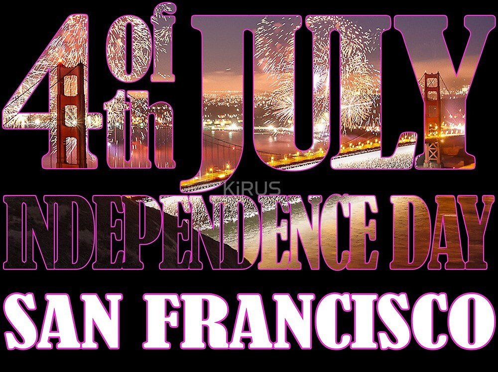 4th of July Independence Day. San Francisco by KiRUS
