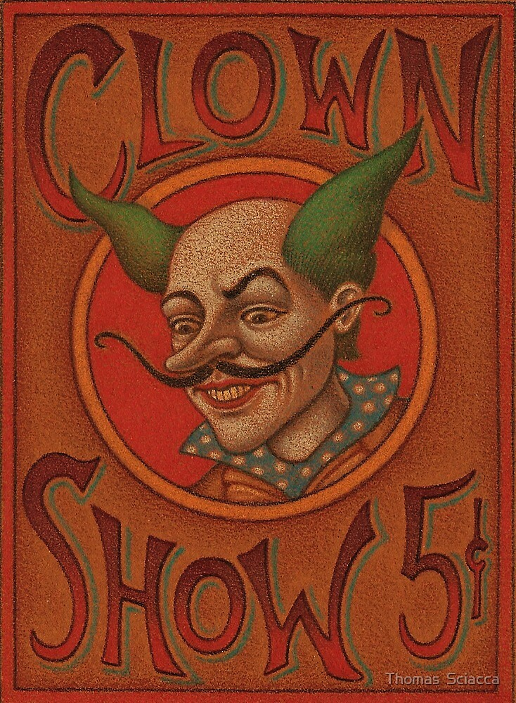Clown Show  by Thomas  Sciacca