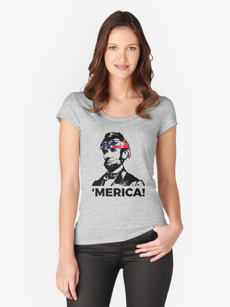 Funny Abe Lincoln Patriotic Hip and American 'Merica T Shirt Women's Fitted Scoop T-Shirt Front
