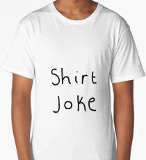 Shirt Joke  Long T-Shirt