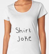 Shirt Joke  Women's Premium T-Shirt