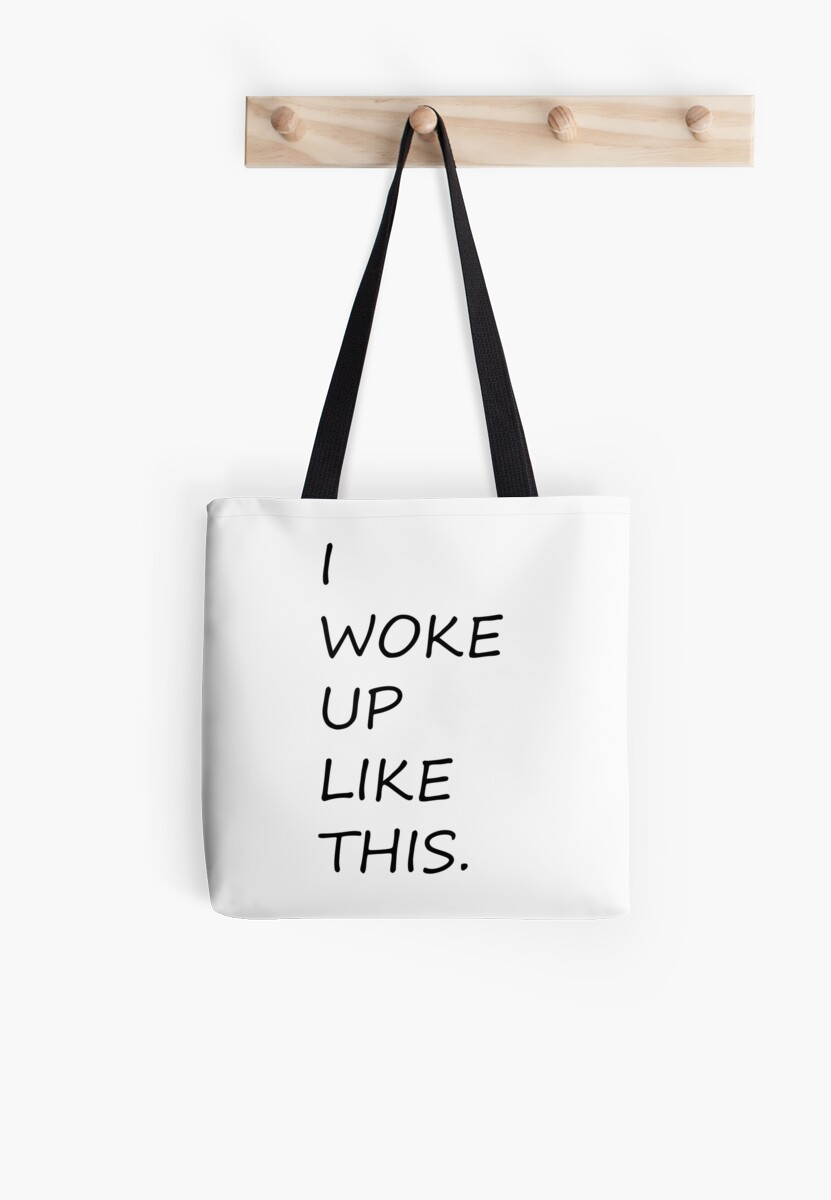 I WOKE UP LIKE THIS by Zzart