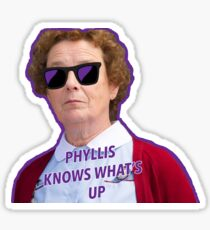 Phyllis Knows What's Up Sticker