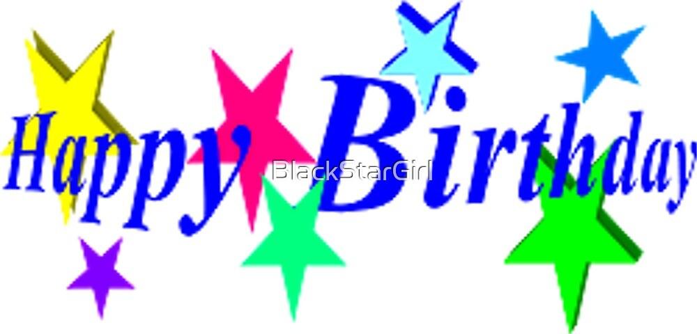 Happy Birthday With Stars  by BlackStarGirl