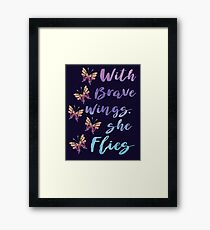 With Brave Wings Framed Print