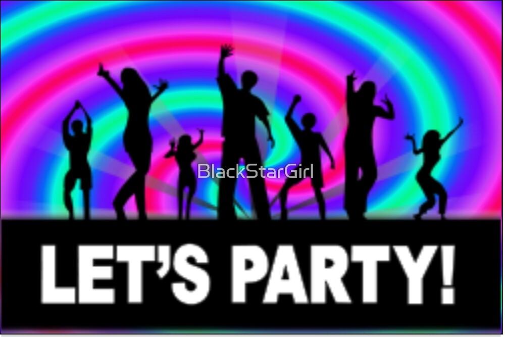 Let's Party Birthday Dancing  by BlackStarGirl