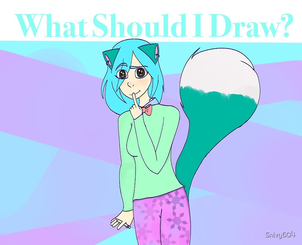 What Should I Draw? :3 by Snivy604