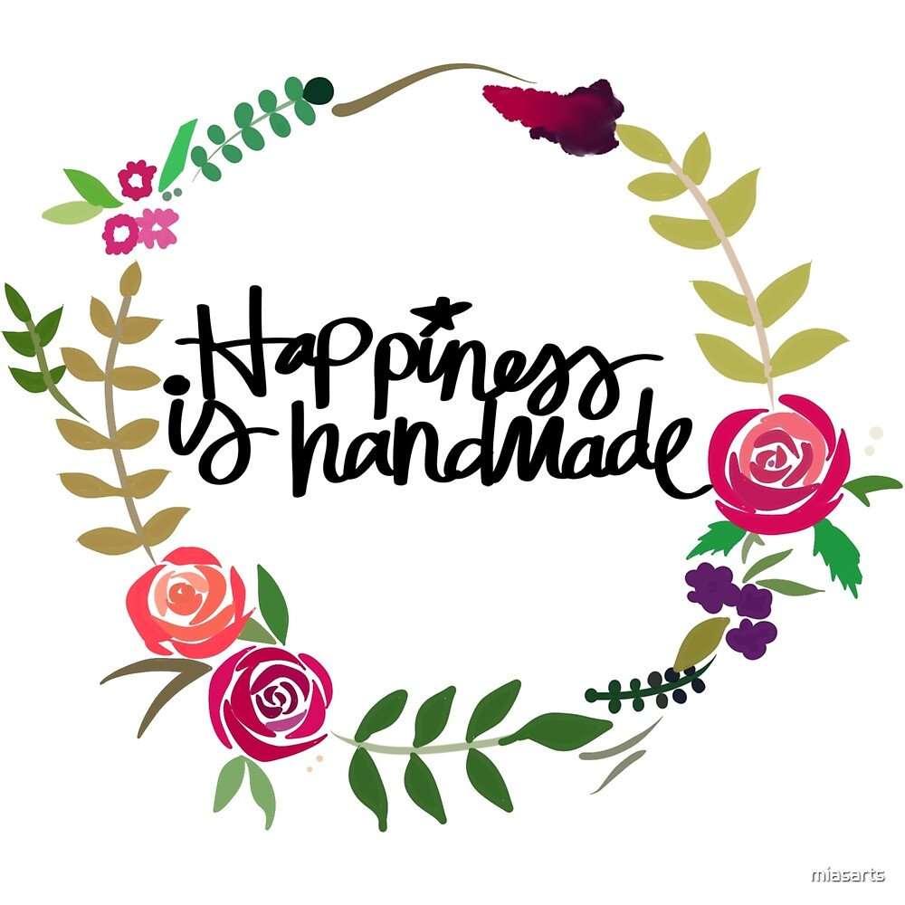 Happiness is handmade  by miasarts