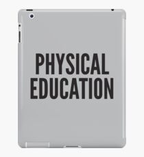 PHYSICAL EDUCATION iPad Case/Skin