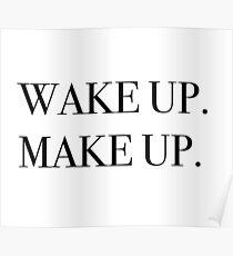 Wake up. Make up. Poster