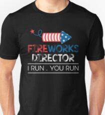 Fireworks Director I Run, You Run Independence Day T Shirt Unisex T-Shirt