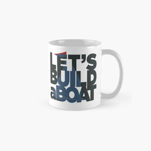 Let's Build a Boat 1 Classic Mug