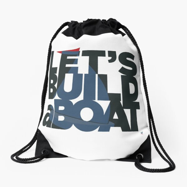 Let's Build a Boat 1 Drawstring Bag