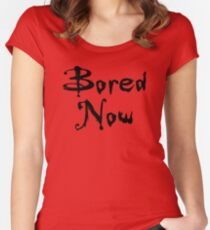 Bored Now (Vampire Willow, BtVS) Women's Fitted Scoop T-Shirt
